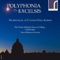 POLYPHONIA IN EXCELSIS: SACRED MUSIC/ CHOIR OF SIDNEY SUSSEX COLLEGE CAMBRIDGE [달알베로: 천상의 폴리포니 - 시드니 서섹스 컬리지 케임브리지 합창단]