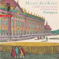 MUSIC FOR A KING: CHAMBER WORKS FROM THE COURT OF FREDERICK THE GREAT [플로릴레기움 앙상블: 왕을 위한 음악 - 프리드리히 대왕의 궁정을 위한 실내악 작품]