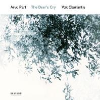 THE DEER'S CRY/ VOX CLAMANTIS [패르트: 사슴의 울음소리]