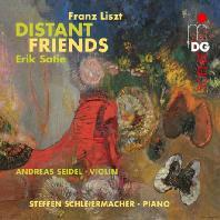 DISTANT FRIENDS/ ANDREAS SEIDEL, STEFFEN SCHLEIERMACHER [리스트 & 사티: 모음곡 - 자이들 & 슐라이에르마허]