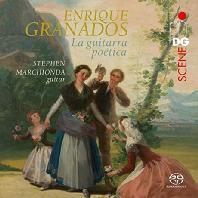 LA GUITARRA POETICA/ STEPHEN MARCHIONDA [SACD HYBRID] [그라나도스: 스페인 무곡 외 - 스티번 마촌다]