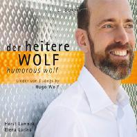 HUMOROUS WOLF: SONGS/ HORST LAMNEK, ELENA LARINA [유쾌한 볼프: 뫼리케, 아이헨도르프, 괴테 등의 시에 의한 가곡 - 호르슈트 람네크]