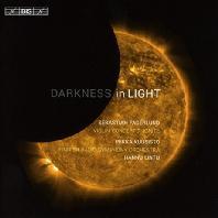 DARKNESS IN LIGHT: VIOLIN CONCERTO & IGNITE/ PEKKA KUUSISTO, HANNU LINTU [SACD HYBRID] [파거룬트: 바이올린 협주곡 '어둠속의 빛', 점화]
