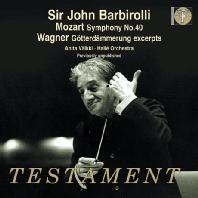 SYMPHONY NO.40 & GOTTERDAMMERUNG EXCERPTS/ JOHN BARBIROLLI [바그너: '신들의 황혼' 발췌 & 모차르트: 교향곡 40번]