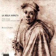 LA BELLA MINUTA/ BRUCE DICKEY