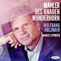 DES KNABEN WUNDERHORN/ WOLFGANG HOLZMAIR