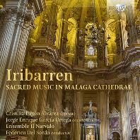 SACRED MUSIC IN MALAGA CATHEDRAL/ SEMBLE IL NARVALO, FEDERICO DEL SORDO [이리바렌: 말라가 성당 전례음악]
