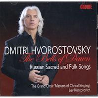THE BELLS OF DAWN: RUSSIAN SACRED AND FOLK SONGS [드미트리 흐보로스토프스키: 새벽 종 - 러시아의 성가와 민요]