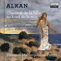 CHANSON DE LA FOLLE AU BORD DE LA MER: A COLLECTION OF ECCENTRIC PIANO WORKS/ VINCENZO MALTEMPO [알캉: 해안가의 광녀의 노래들]