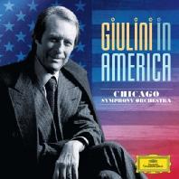 GIULINI IN AMERICA/ CHICAGO SYMPHONY ORCHESTRA