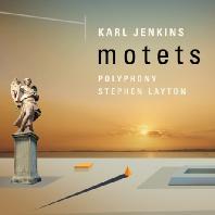 MOTETS/ STEPHEN LAYTON, POLYPHONY CHOIR [칼 젠킨스: 모테트]