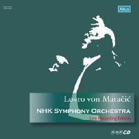 LOVRO VON MATACIC & NHK SYMPHONY ORCHESTRA: LIVE RECORDING EDITION [로브로 폰 마타치치 & NHK 심포니 오케스트라: 라이브 에디션] [일본 ALTUS 창립 15주년 기념 한정반 시리즈]
