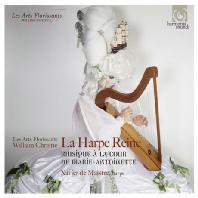 LA HARPE REINE: MUSIC AT THE COURT OF MARIE ANTOINETTE/ XAVIER DE MAISTRE, LES ARTS FLORISSANTS, WILLIAM CHRISTIE [윌리엄 크리스티 & 레자르 플로리상: 왕비의 하프]