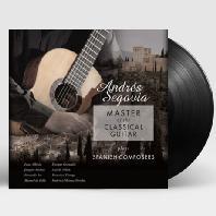 MASTER OF THE CLASSICAL GUITAR PLAYS SPANISH COMPOSERS [안드레스 세고비아: 기타 연주집] [180G LP]