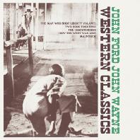 WESTERN CLASSICS: JOHN FORD, JOHN WAYNE