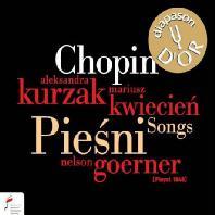 PIESNI SONGS/ ALEKSANDRA KURZAK, MARIUSZ KWIECIEN, NELSON GOERNER [쇼팽: 가곡집]