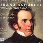 SCHWANENGESANG & 4 LIEDER/ CHRISTIAN GERHAHER