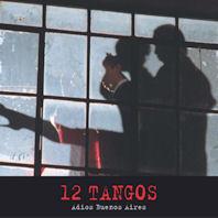 12 TANGOS: ADIOS BUENOS AIRES [12 탱고: 부에노스 아이레스여 안녕]