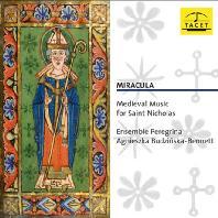 MIRACULA: MEDIEVAL MUSIC FOR SAINT NICHOLAS/ ENSEMBLE PEREGRINA [성 니콜라스를 위한 중세음악]