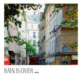 RAIN IS OVER