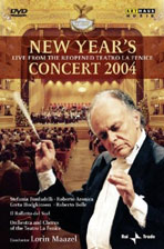 NEW YEAR`S CONCERT 2004: LIVE FROM THE REOPENED TEATRO LA FENICE/ LORIN MAAZEL [2004년 라 페니체 극장 신년 음악회]