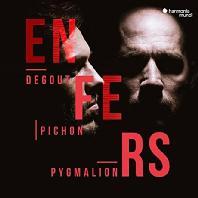 ENFERS/ STEPHANE DEGOUT, PYGMALION, RAPHAEL PICHON [황천의 나라: 라모, 글룩의 오페라 중에서 - 드고, 피그말리온, 피숑]
