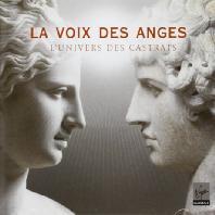 LA VOIX DES ANGES: L`UNIVERS DES CASTRATS [천사의 목소리: 카스트라토를 위한 노래]