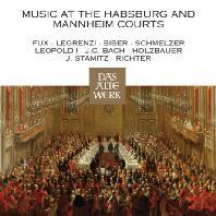 MUSIC AT THE HABSBURG AND MANNHEIM COURTS [DAS ALTE WERK] [합스부르크와 만하임 궁정 음악]