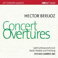 CONCERT OVERTURES/ SYLVAIN CAMBRELING [베를리오즈: 콘서트용 서곡 - 캄브렐링]