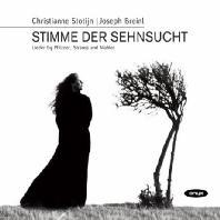 STIMME DER SEHNSUCHT/ CHRISTIANNE STOTIJN, JOSEPH BREINL