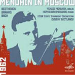 MENUHIN IN MOSCOW: BEETHOVEN, BRAHMS, BACH