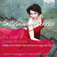 THE DIVAN OF MOSES IBN EZRA: COMPLETE MUSIC FOR VOICE AND GUITAR/ JOANNA KLISOWSKA AND GIULIO TAMPALINI [카스텔누오보-테데스코: 소프라노와 기타를 위한 음악 전곡]