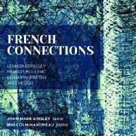 FRENCH CONNECTIONS: BERKELEY, POULENC, BRITTEN, HEGGIE/ JOHN MARK AINSLEY [존 마크 애인슬리: 프렌치 커넥션]