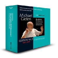 THE SYMPHONIES, PIANO CONCERTO, DOUBLE CONCERTO, PIANO QUARTET NO.1/ MICHAEL GIELEN [미하엘 길렌 에디션 3집 1989-2005: 브람스: 교향곡 전곡, 피아노 협주곡 1번, 이중 협주곡, 피아노 4중주(쇤베르크 편곡판)]