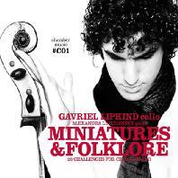 MINIATURES & FOLKLORE/ ALEXANDRA LUBCHANSKY [CHAMBER MUSIC #C01] [가브리엘 리프킨트: 사랑스런 첼로 소품집 - 소품과 민속음악]
