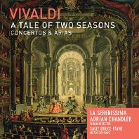 A TALE OF TWO SEASONS: CONCERTOS & ARIAS/ LA SERENISSIMA, ADRIAN CHANDLER