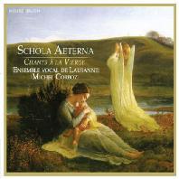SCHOLA AETERNA: CHANTS A LA VIERGE/ ENSEMBLE VOCAL DE LAUSANNE, MICHEL CORBOZ [스콜라 에테르나: 성모 마리아를 위한 찬가]