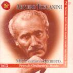 FRENCH ORCHESTRAL MUSIC/ NBC SYMPHONY ORCHESTRA VOL.IX/ TOSCANINI