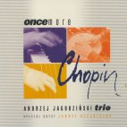 ONCE MORE CHOPIN/ SPECIAL GUEST JANUSZ OLEJNICZAK