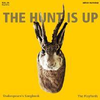 THE HUNT IS UP: SHAKESPEARE'S SONGBOOK/ THE PLAYFORDS, BJORN WERNER [사냥할 때가 왔다네: 셰익스피어 노래집]