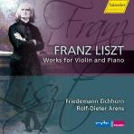 WORKS FOR VIOLIN AND PIANO/ FRIEDEMANN EICHHORN, ROLF-DIETER ARENS