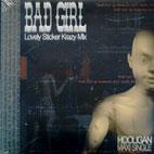 BAD GIRL/ LOVELY STICKER KRAZY MIX [MIXI SINGLE]
