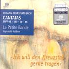 CANTATAS BWV 98,180,56,55/ LA PETITE BANDE, SIGISWALD KUIJKEN [SACD HYBRID] [바흐 칸타타 3집]