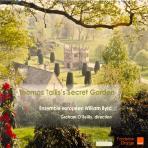 SECRET GARDEN/ ENSEMBLE EUROPEEN WILLIAM BYRD, GRAHAM O`REILLY