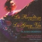 LA REVOLTOSA & LA GRAN VIA/ PLACIDO DOMINGO/ MIGUEL ROA [차피: 소란스러운 여자 & 추에카: 라 그란 비아]