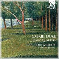PIANO QUARTETS/ TRIO WANDERER, ANTOINE TAMESTIT [포레: 피아노 사중주 1 & 2번 - 반더러 트리오 & 앙트완 타메스티]