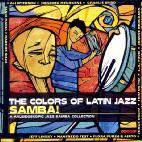THE COLORS OF LATIN JAZZ/ SAMBA