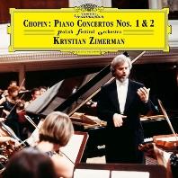 PIANO CONCERTOS NOS.1 & 2/ KRYSTIAN ZIMERMAN [쇼팽: 피아노 협주곡 1, 2번 - 지메르만]
