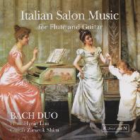 ITALIAN SALON MUSIC FOR FLUTE AND GUITAR [바흐 듀오(임혜인, 심지석): 이탈리안 살롱음악]