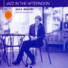 JAZZ MOODS/ JAZZ IN THE AFTERNOON